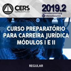 Carreiras Jurídicas Módulos I e II 2019.2 - CERS