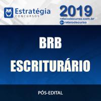 BRB - ESCRITURÁRIO - Pós Edital - Estratégia 2019