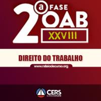 OAB 2ª FASE XXVIII (28º EXAME) DIREITO DO TRABALHO 2019 - CERS