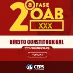 OAB 2ª FASE XXX (30º EXAME) DIREITO CONSTITUCIONAL - CERS