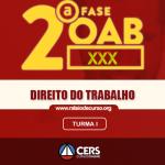 OAB 2ª FASE XXX (30º EXAME) DIREITO DO TRABALHO - CERS