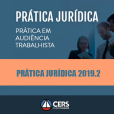 PRÁTICA JURÍDICA - AUDIÊNCIA TRABALHISTA 2019