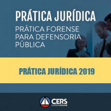 Prática Jurídica Forense - Defensoria Pública - Cers 2019