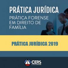 Prática Jurídica Forense - Direito de Família - Cers 2019