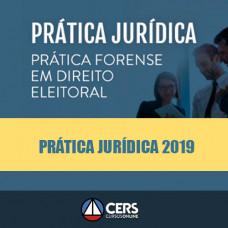 Prática Jurídica Forense - Direito Eleitoral - Cers 2019