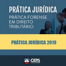 Prática Jurídica Forense - Direito Tributário - Cers 2019
