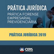 Prática Jurídica Forense - Empresarial Previdenciária - Cers 2019