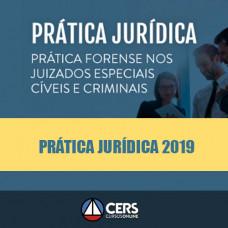 Prática Jurídica Forense NOS JUIZADOS ESPECIAIS CÍVEIS E CRIMINAIS - Cers 2019