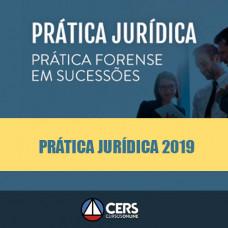 Prática Jurídica Forense - Sucessões - Cers 2019