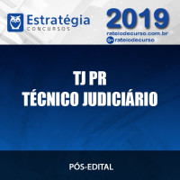 TJ PR TÉCNICO JUDICIÁRIO PÓS EDITAL 2019 ESTRATÉGIA