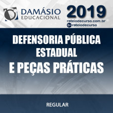 DEFENSORIA PÚBLICA ESTADUAL E PEÇAS PRÁTICAS 2019 DAMÁSIO
