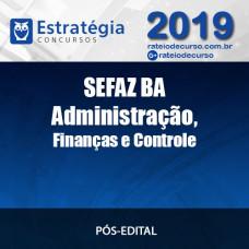 SEFAZ BA - Auditor Fiscal - Administração,Finanças e Controle - Pós Edital - 2019 ESTRATÉGIA