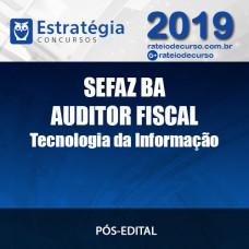 SEFAZ BA - Auditor Fiscal - Tecnologia da Informação - Pós Edital - 2019 ESTRATÉGIA