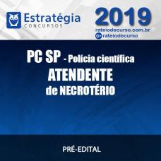 PC SP POLÍCIA CIENTÍFICA ATENDENTE DE NECROTÉRIO 2019 ESTRATÉGIA
