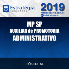 MP SP AUXILIAR DE PROMOTORIA/ADMINISTRATIVO Pós Edital 2019
