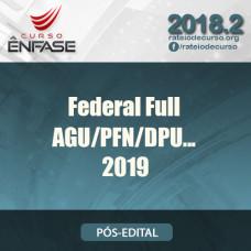 Federal Full - AGU/DPU/PFN/Procurador Federal - Ênfase 2019