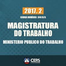MAGISTRATURA DO TRABALHO E O MINISTÉRIO PÚBLICO DO TRABALHO - MPT - 2017.2