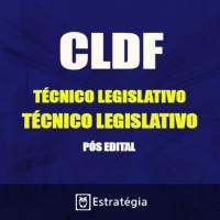 CLDF PÓS EDITAL - TÉCNICO LEGISLATIVO –  2017 – E
