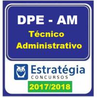 DPE AM (TÉCNICO ADMINISTRATIVO) ESTRATÉGIA 2017