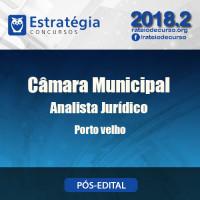 Câmara Municipal de Porto Velho - Analista Jurídico - Pós Edital - Estrategia 2018