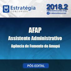 AFAP - Assistente Administrativo - Pós Edital - Estratégia 2018