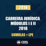 CARREIRA JURÍDICA MÓDULOS I E II + LPE + SUMULAS - 2018