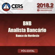 BNB Analista Bancário - Pós Edital - CERS 2018