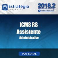 ICMS RS 2018 - Assistente Administrativo Pós Edital - Estrategia