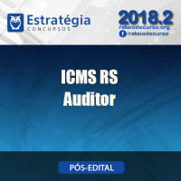 ICMS RS AUDITOR Pós edital 2018 - SEFAZ RS ESTRATEGIA