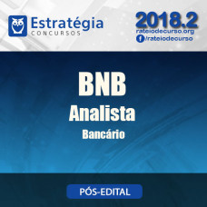 BNB 2018 - Analista Bancário Pós Edital - Estrategia
