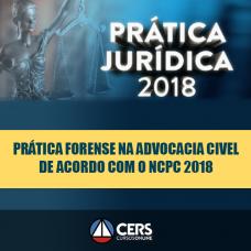 PRÁTICA FORENSE NA ADVOCACIA CIVEL DE ACORDO COM O NCPC 2018