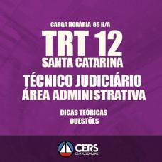TRT SC SANTA CATARINA - TÉCNICO JUDICIÁRIO - ÁREA ADMINISTRATIVA2017 TRT 12 - C