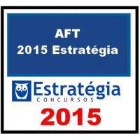 AFT - Auditor Fiscal do Trabalho - ESTRATÉGIA 2015