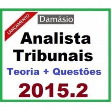 Analista dos Tribunais - Teoria + Questões 2015.2 (TRT, TRE, TRF) - Damásio