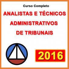 ANALISTA E TÉCNICO ADMINISTRATIVOS DE TRIBUNAIS  - 2016