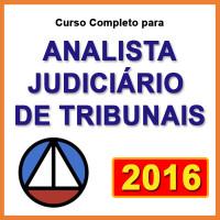 ANALISTA JUDICIÁRIO DE TRIBUNAIS (ÁREA JUDICIÁRIA) 2016 - Curso Completo