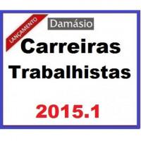 Carreiras Trabalhistas Anual 2015.1 (módulos I e II) Damásio