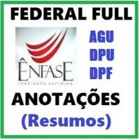 Federal Full 2014/2015 - ANOTAÇÕES RESUMOS (AGU DPU DPF)