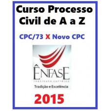 Processo Civil de A a Z - CPC-73 X Novo CPC - 2015