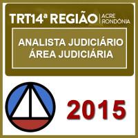 TRT 14 (Acre e Rondônia) Analista Judiciário - Areá Judiciaria - 2015