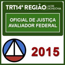 TRT 14 (Acre e Rondônia) Oficial de Justiça Avaliador - 2015