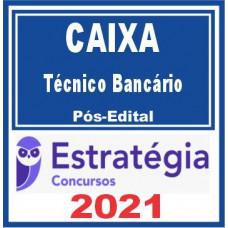 CEF Técnico Bancário 2021 (Pós-Edital) - Caixa Econômica Federal