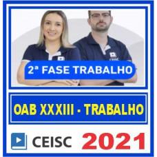 OAB 2 FASE XXXIII 33 (TRABALHO) 2021