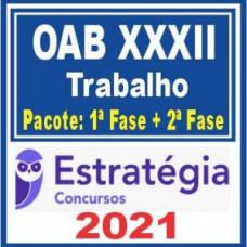 OAB XXXII Trabalho (Pacote 1ª fase + Curso de 2ª fase) 2021 - (E)